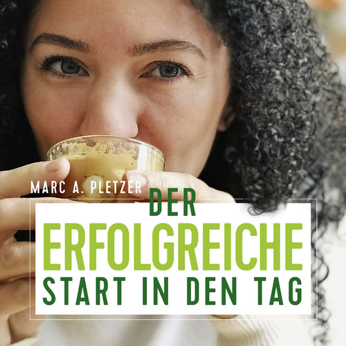 Morgenmeditation: Der erfolgreiche Start in den Tag (Download-MP3)