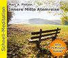 Schnell-Meditation: Innere Mitte Atemreise (Download-MP3)