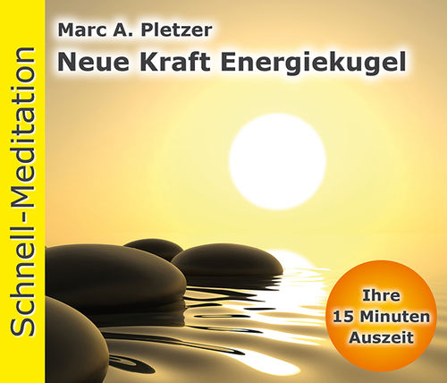 Schnell-Meditation: Neue Kraft Energiekugel (Download-MP3)